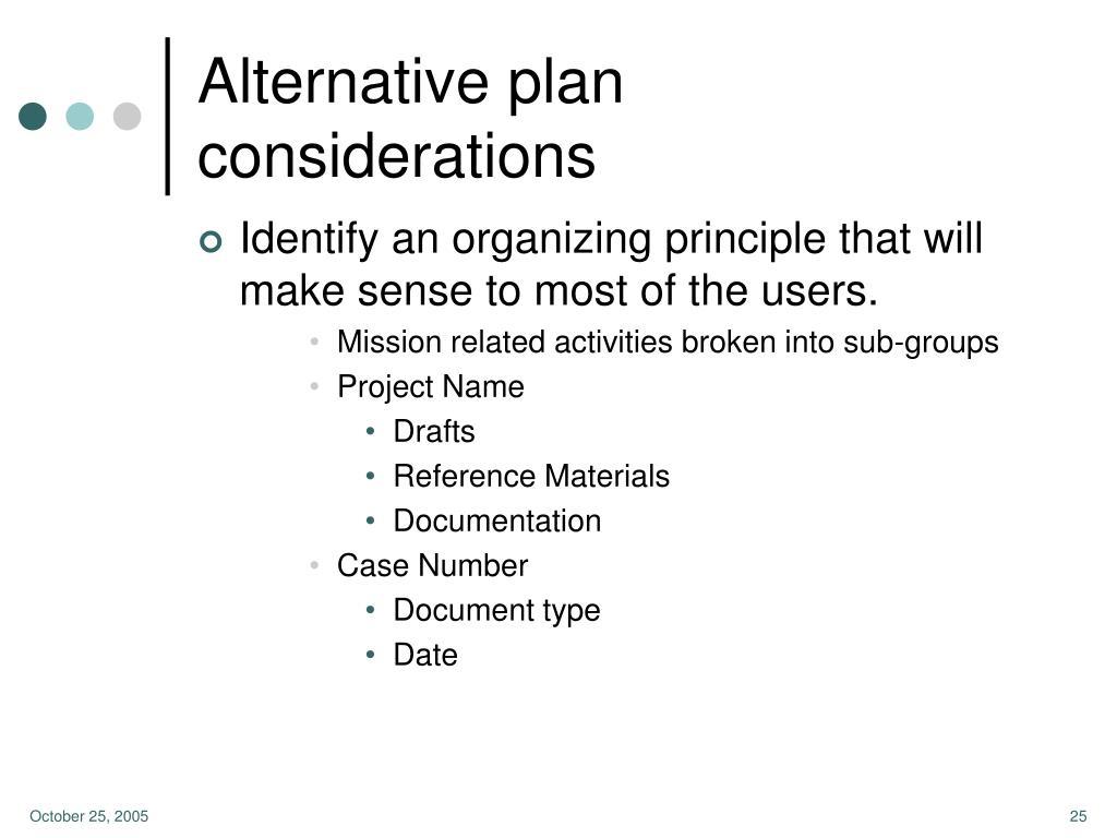 Alternative plan considerations