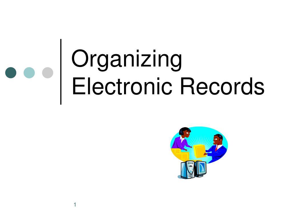 Organizing Electronic Records