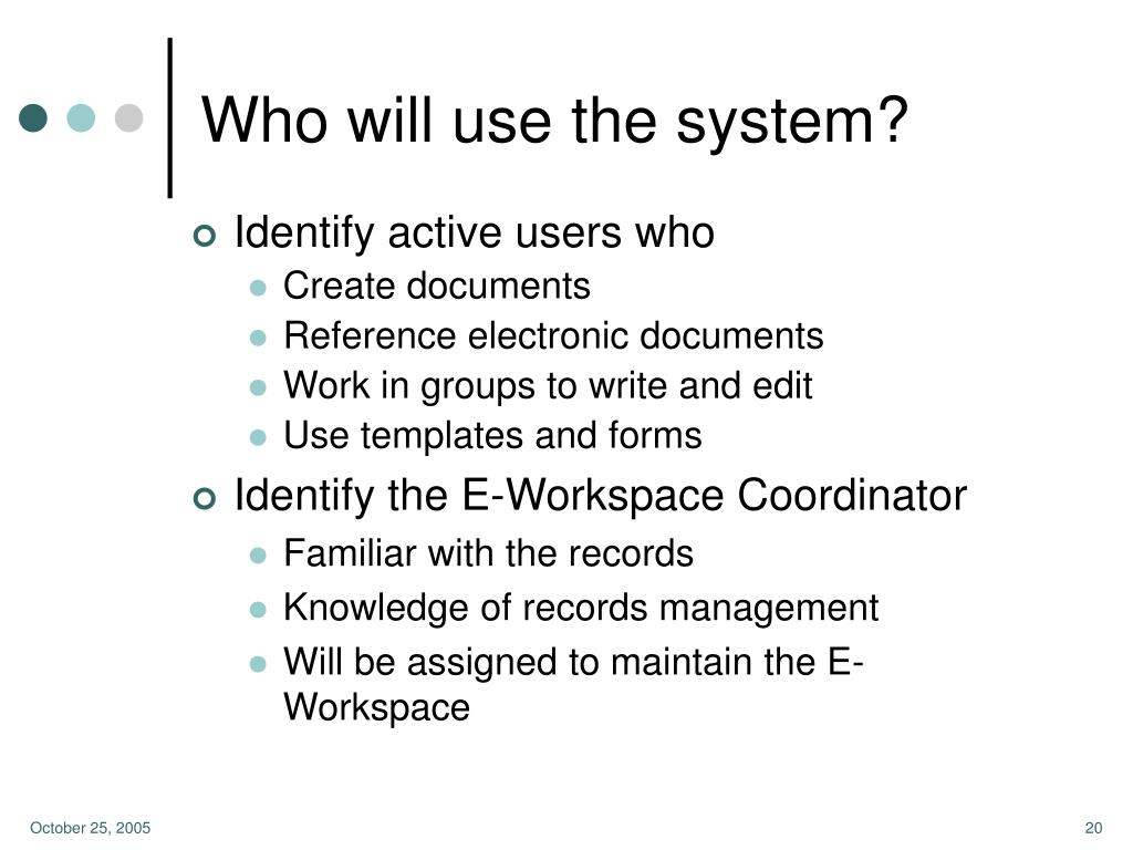 Who will use the system?