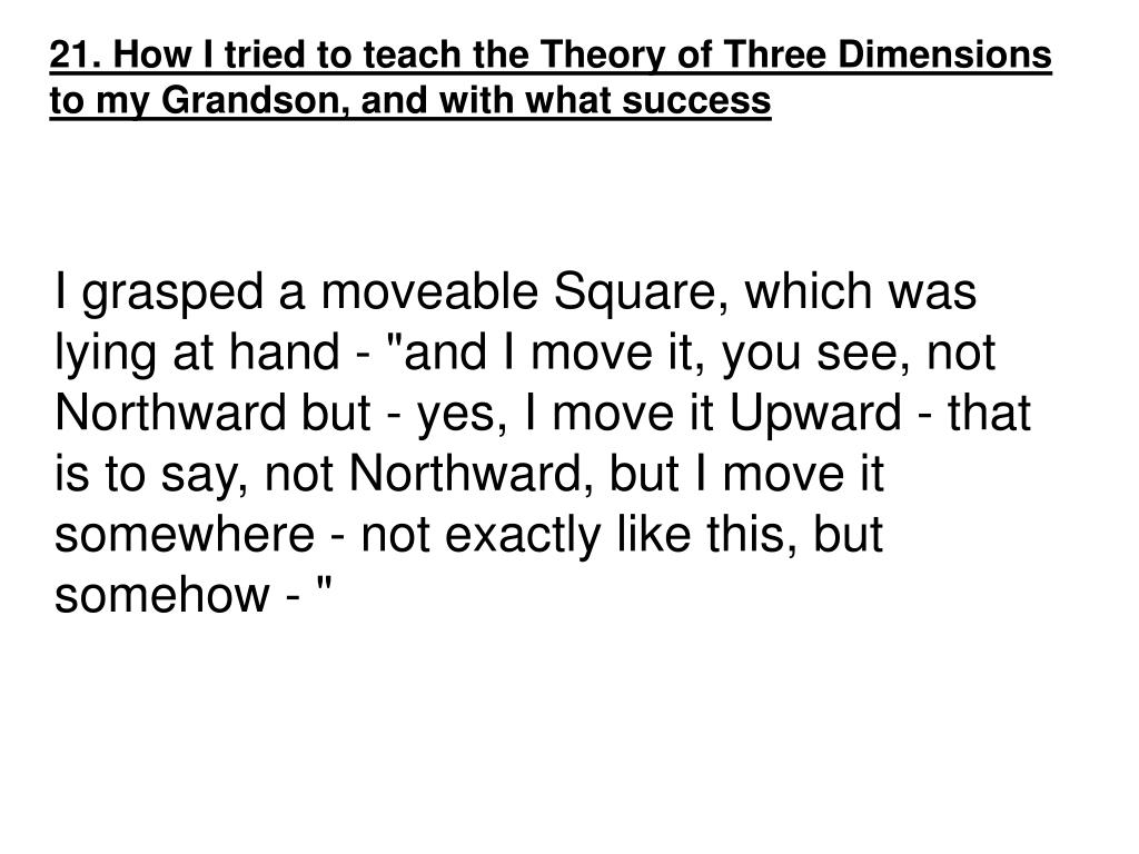 21. How I tried to teach the Theory of Three Dimensions to my Grandson, and with what success