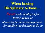 when issuing disciplinary actions