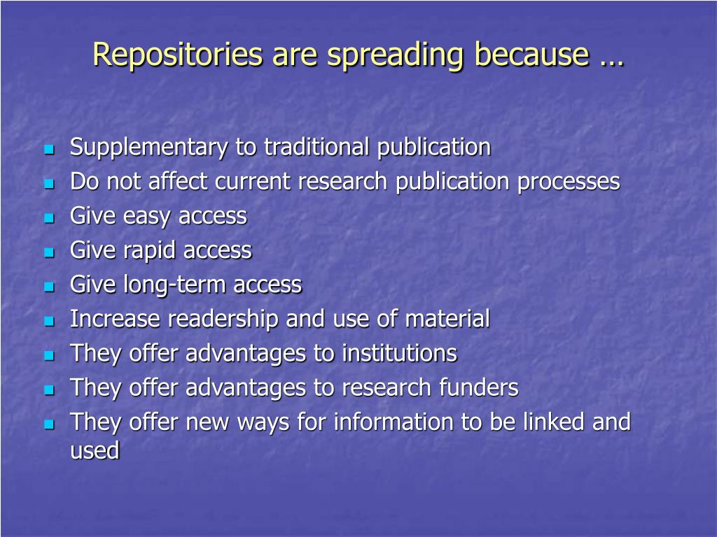 Repositories are spreading because …
