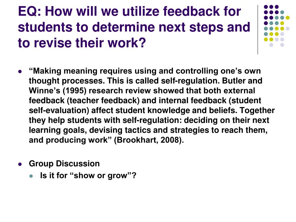 EQ: How will we utilize feedback for students to determine next steps and to revise their work?