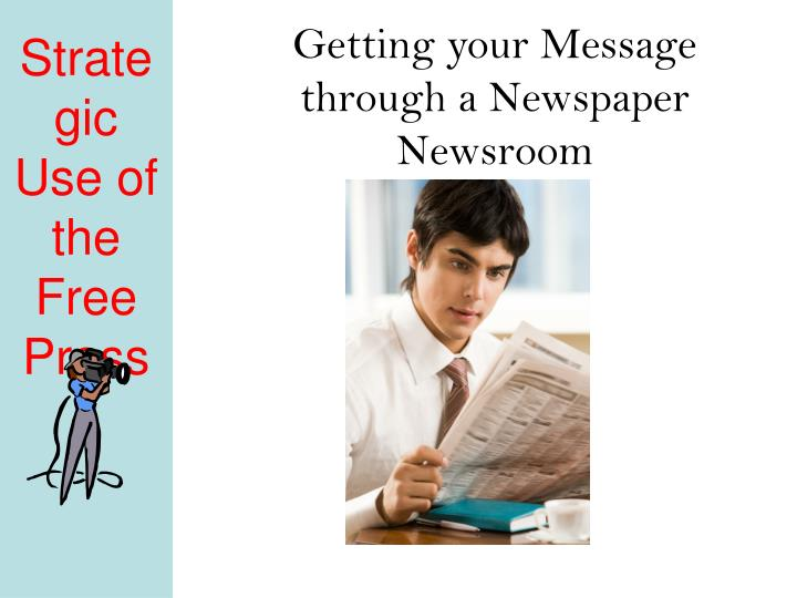 Getting your Message through a Newspaper Newsroom