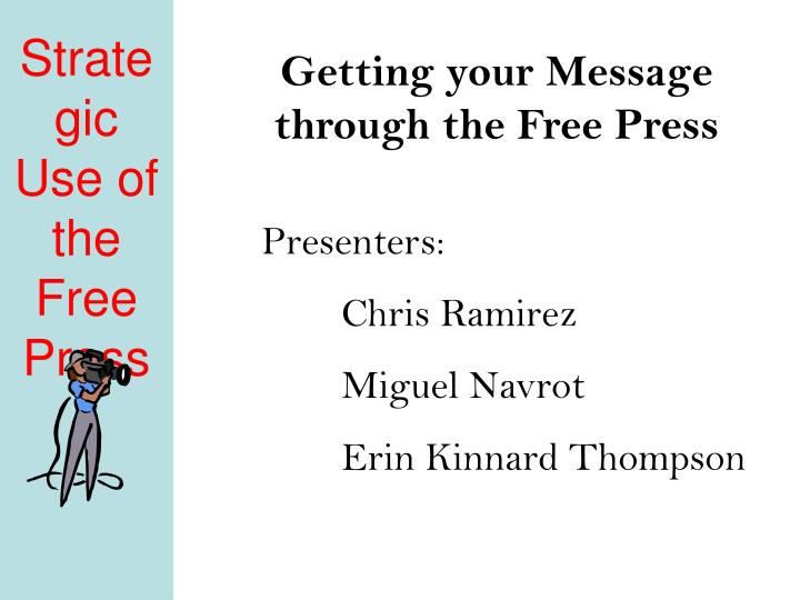 Getting your Message through the Free Press