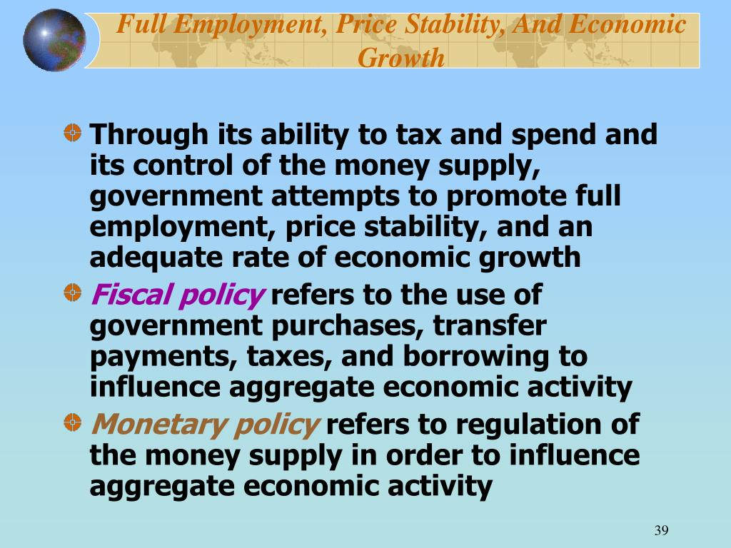 Full Employment, Price Stability, And Economic Growth