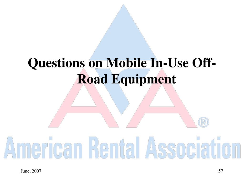 Questions on Mobile In-Use Off-Road Equipment