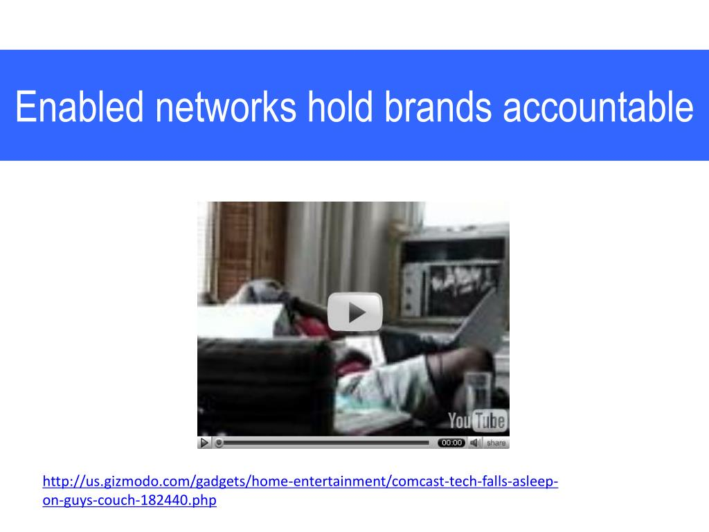Enabled networks hold brands accountable
