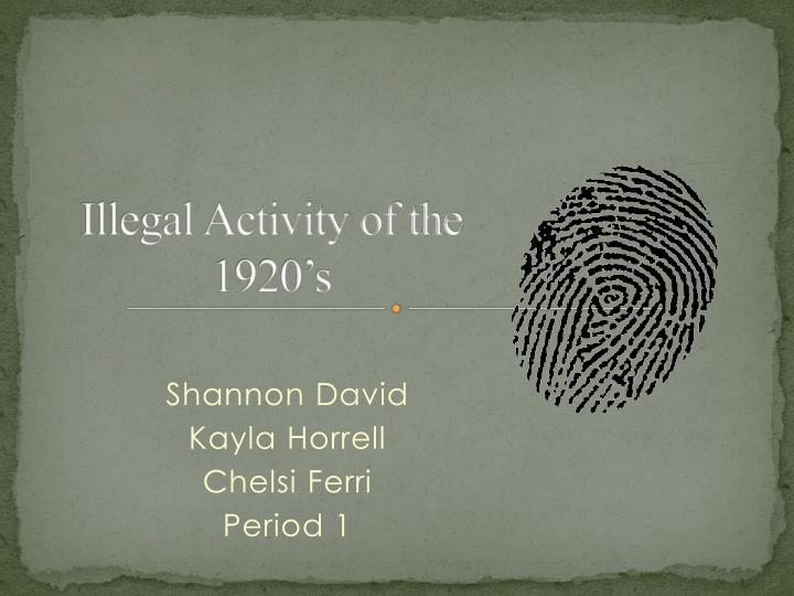 Illegal activity of the 1920 s