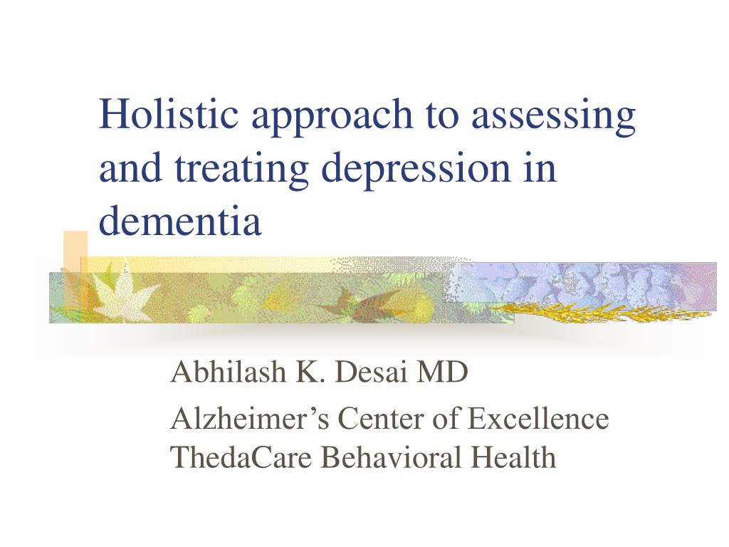 holistic approach to assessing and treating depression in dementia l.