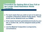 procedure for getting rid of your full or no longer used hazardous waste container