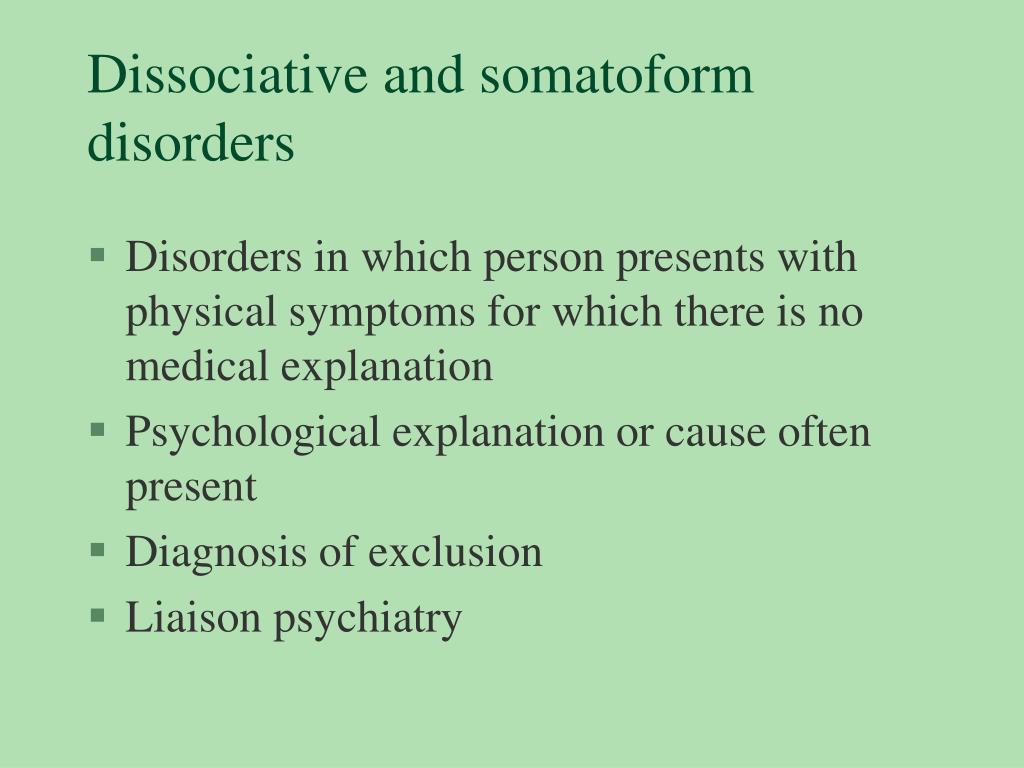 Dissociative and somatoform disorders