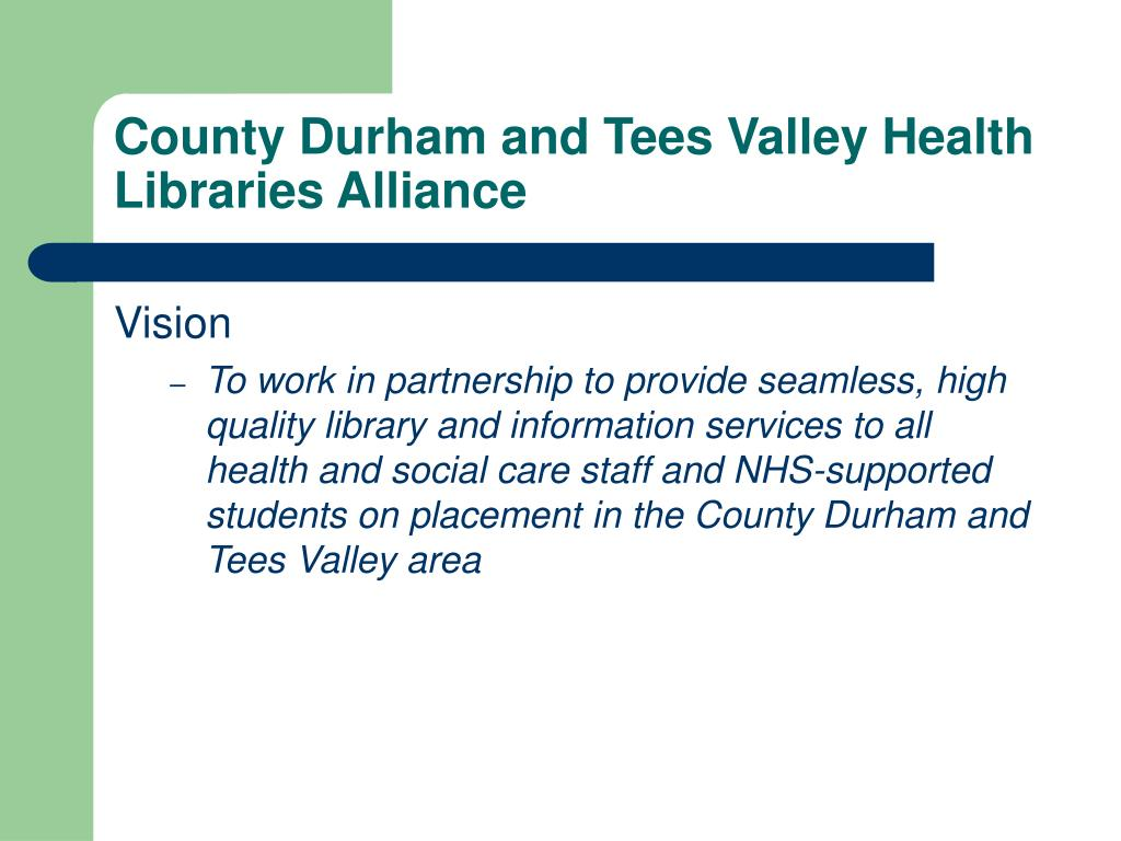 County Durham and Tees Valley Health Libraries Alliance