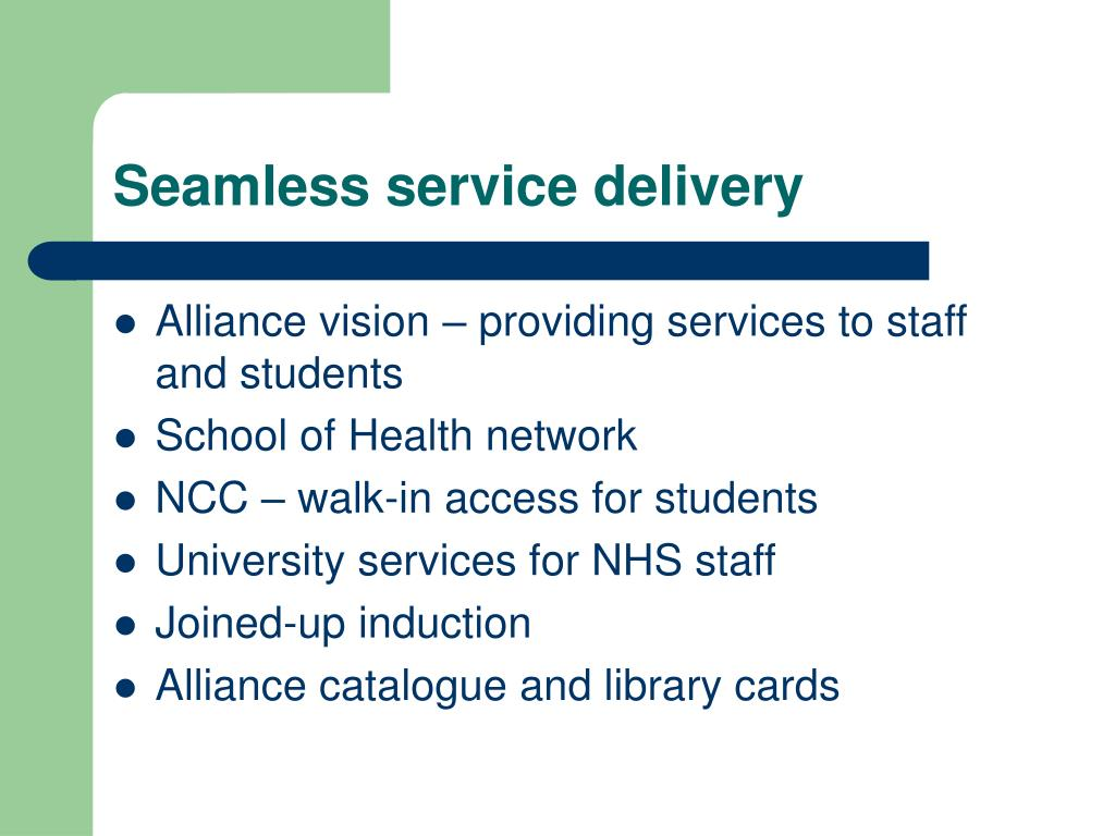 Seamless service delivery