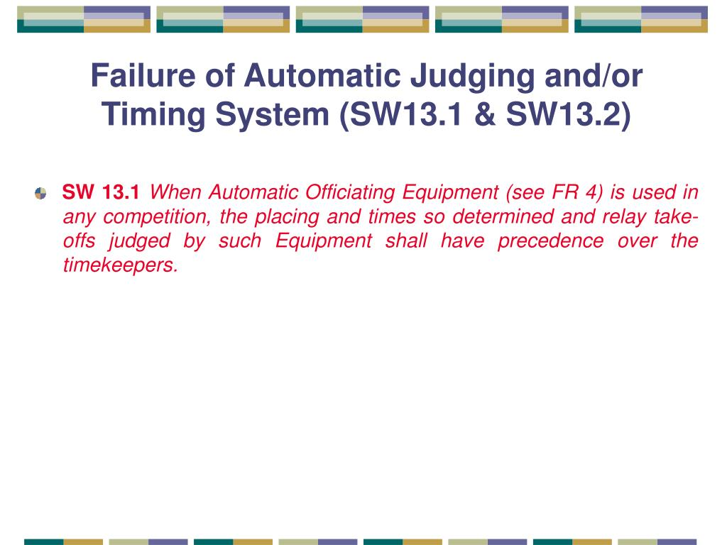 Failure of Automatic Judging and/or Timing System (SW13.1 & SW13.2)
