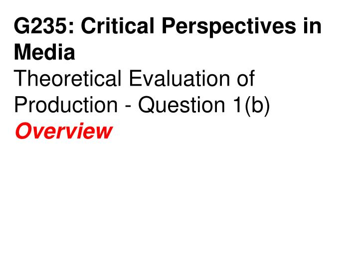G235: Critical Perspectives in Media