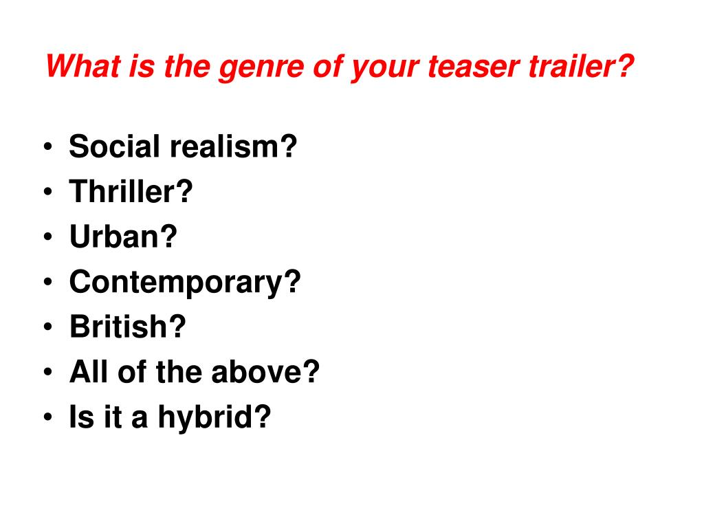 What is the genre of your teaser trailer?