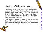 end of childhood cont