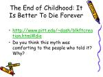the end of childhood it is better to die forever