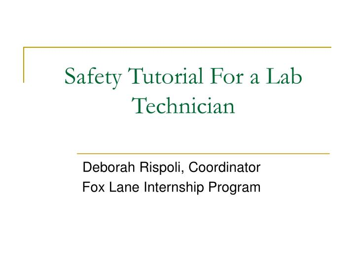 safety tutorial for a lab technician n.