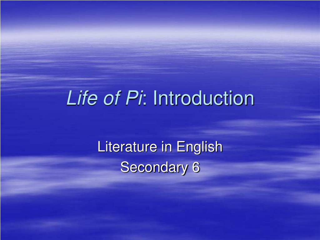 Ppt Life Of Pi Introduction Powerpoint Presentation Id 546165