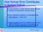 how human error contributes to system failure