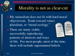 morality is not as clear cut