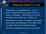 naturalist belief is costly