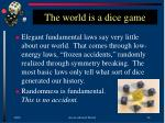 the world is a dice game
