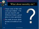 what about morality etc