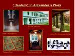 centers in alexander s work