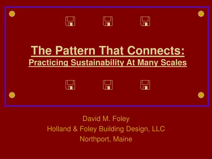 the pattern that connects practicing sustainability at many scales n.