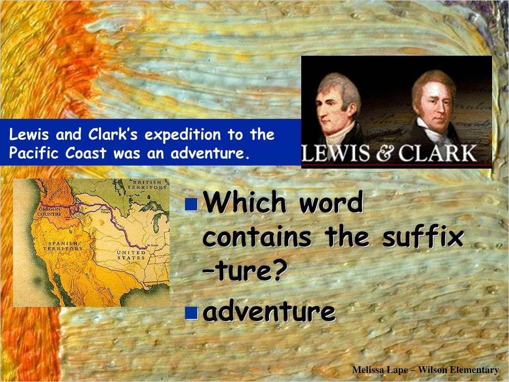 Lewis and Clark's expedition to the Pacific Coast was an adventure.
