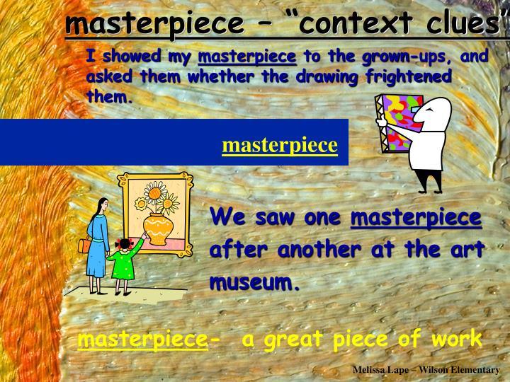 """Masterpiece – """"context clues"""""""