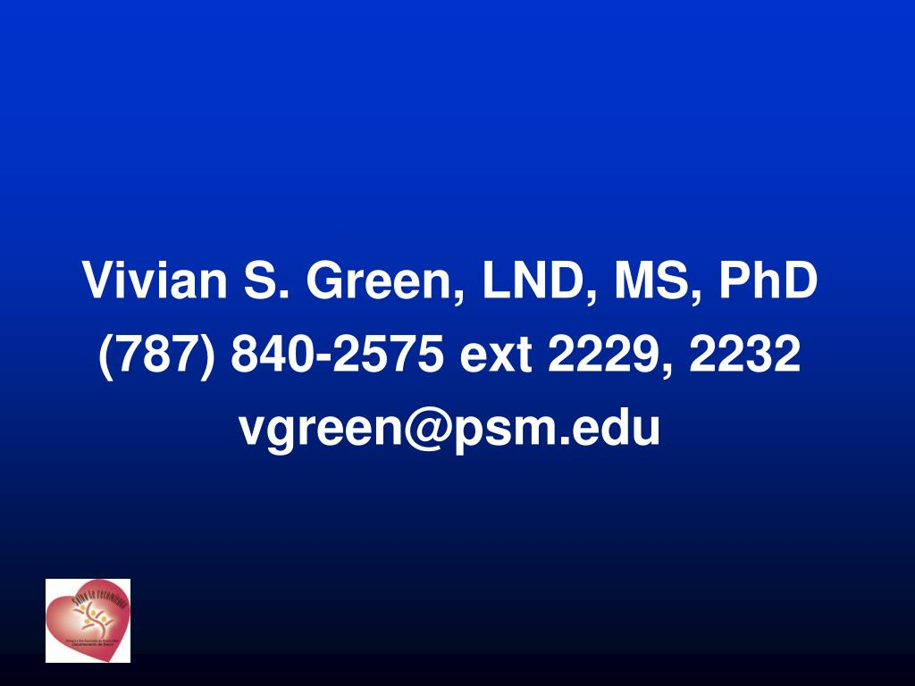 Vivian S. Green, LND, MS, PhD