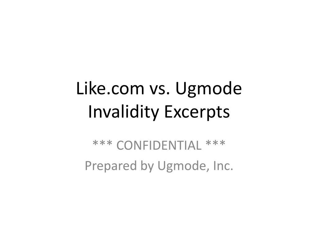 like com vs ugmode invalidity excerpts