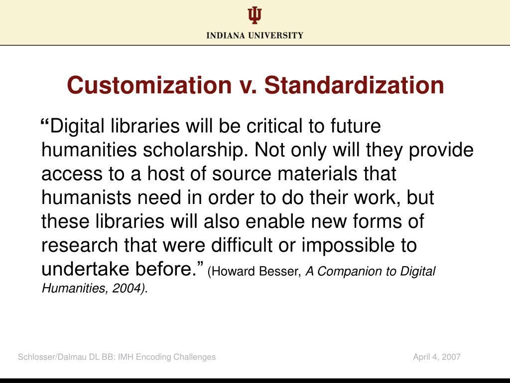 Customization v. Standardization