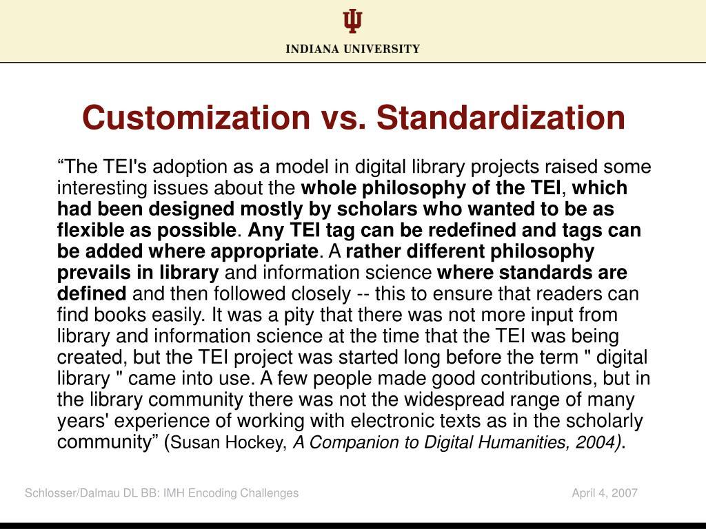 Customization vs. Standardization