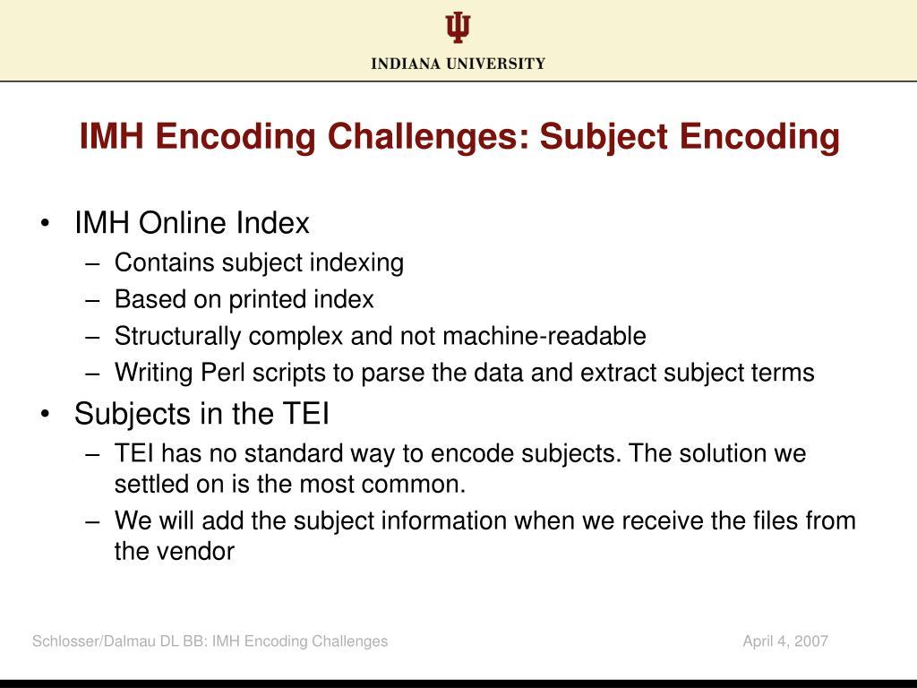IMH Encoding Challenges: Subject Encoding