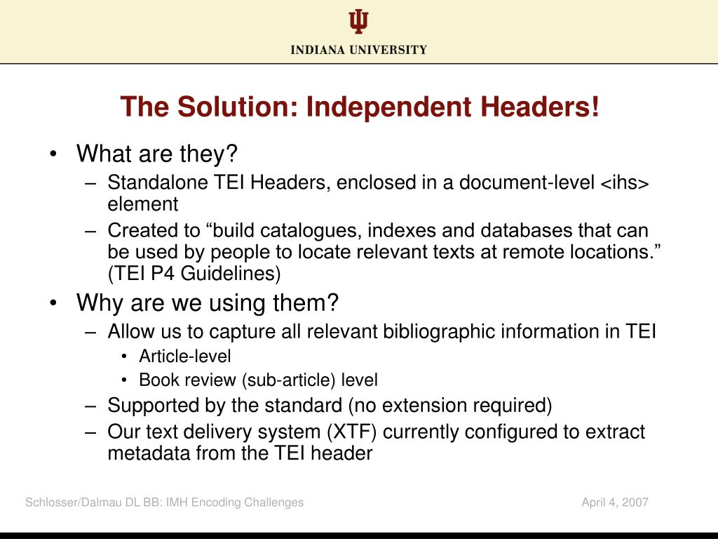 The Solution: Independent Headers!