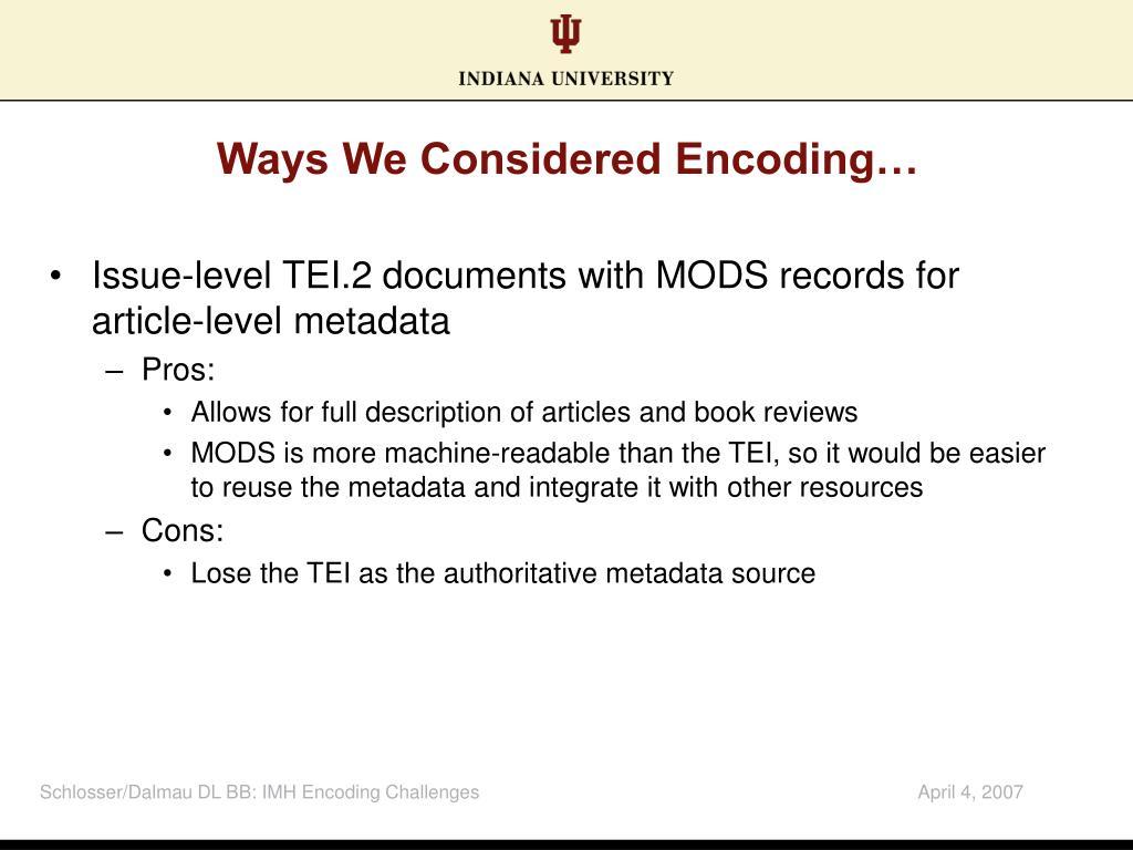 Ways We Considered Encoding…