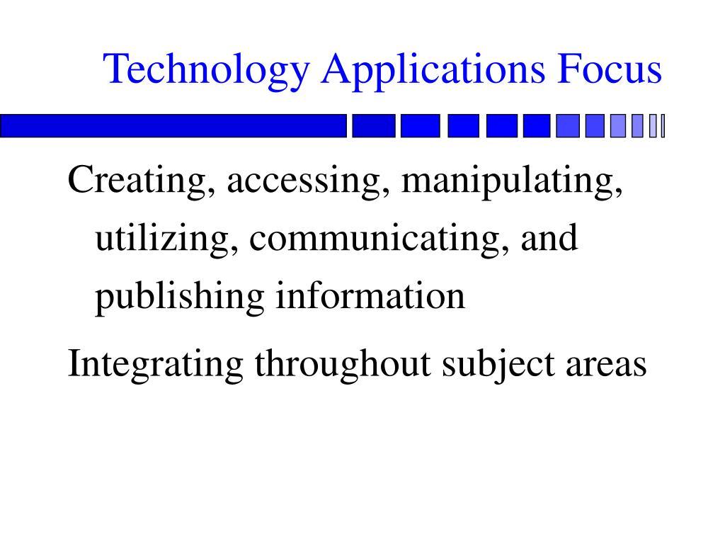 Technology Applications Focus