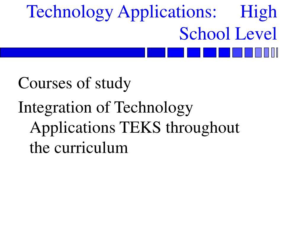 Technology Applications:     High School Level