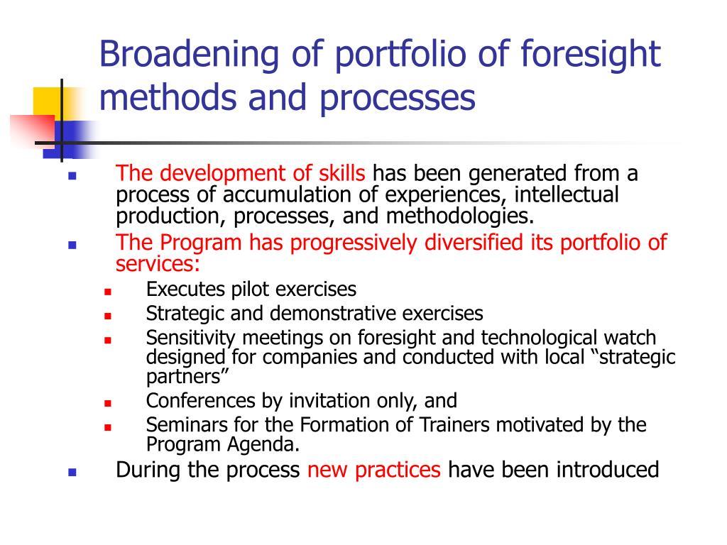 Broadening of portfolio of foresight methods and processes