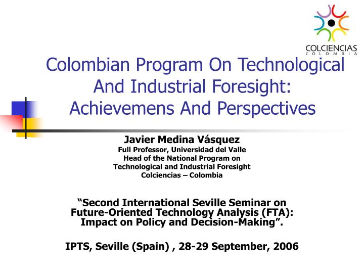 Colombian program on technological and industrial foresight achievemens and perspectives
