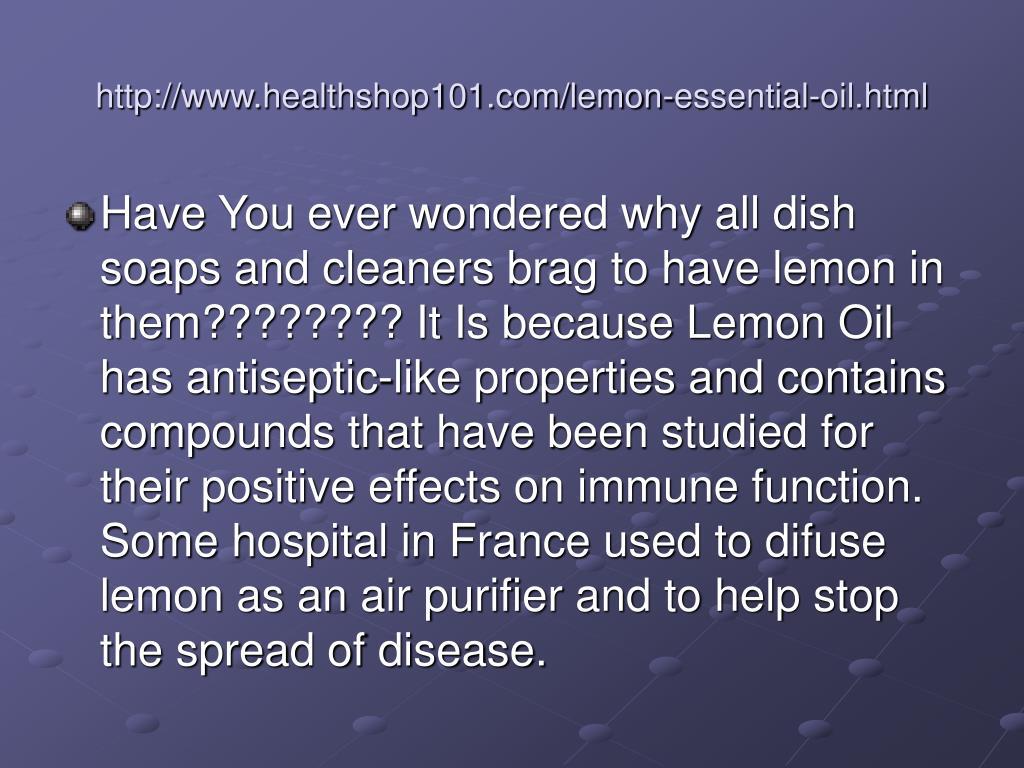http://www.healthshop101.com/lemon-essential-oil.html