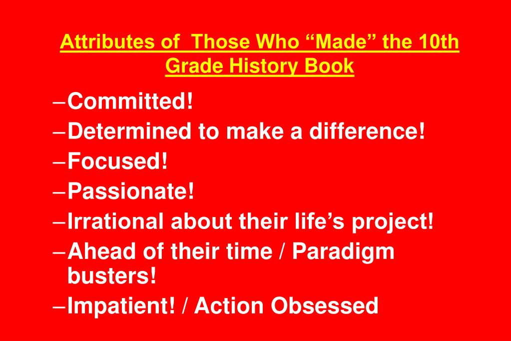 "Attributes of  Those Who ""Made"" the 10th Grade History Book"