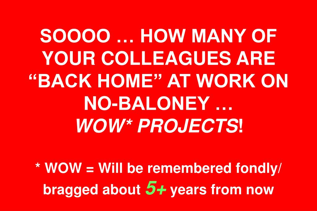 "SOOOO … HOW MANY OF YOUR COLLEAGUES ARE ""BACK HOME"" AT WORK ON NO-BALONEY …"