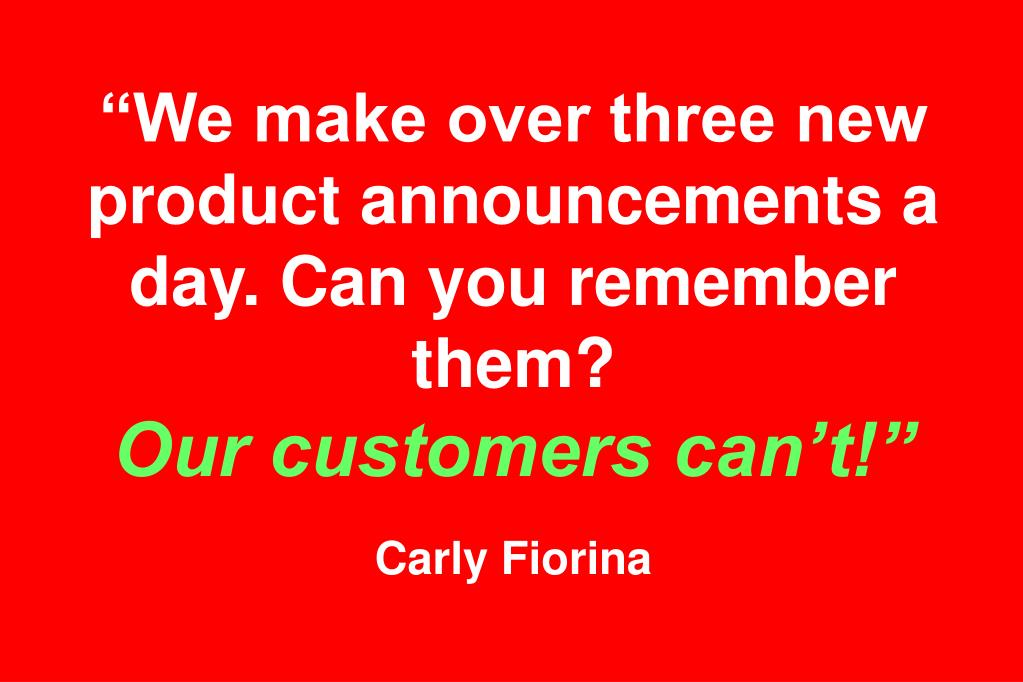 """We make over three new product announcements a day. Can you remember them?"