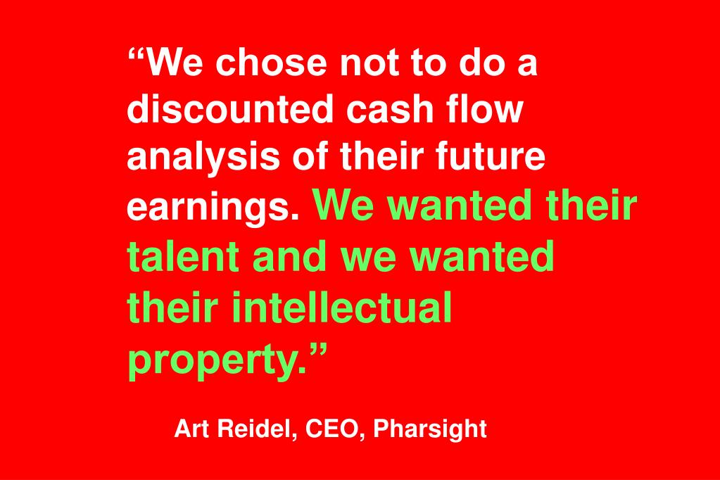 """We chose not to do a discounted cash flow analysis of their future earnings."